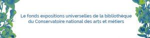Le fonds expositions universelles de la bibliothèque du Conservatoire national des arts et métiers