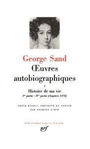 George Sand. Oeuvres autobiographiques. Tome 1
